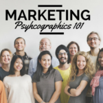 Understanding Marketing Psychographics: The Basics