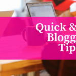 Quick and Easy Blogging Tips
