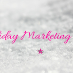 Marketing Tips for the Holiday Season