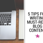 5 Tips for Writing Content for Your Website Blog