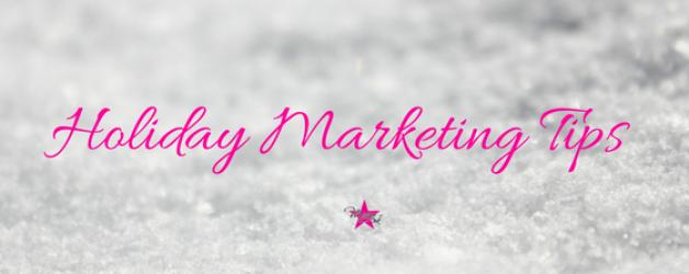 Marketing Tips for the Holiday Season