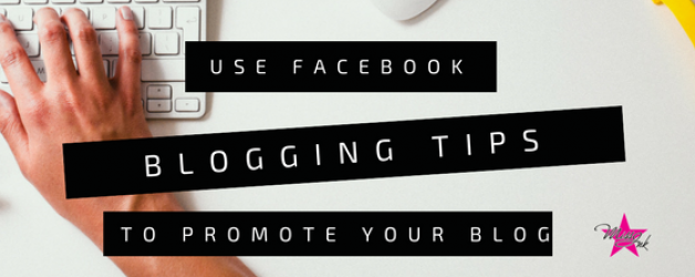 Tips for Using Facebook to Promote Your Blog